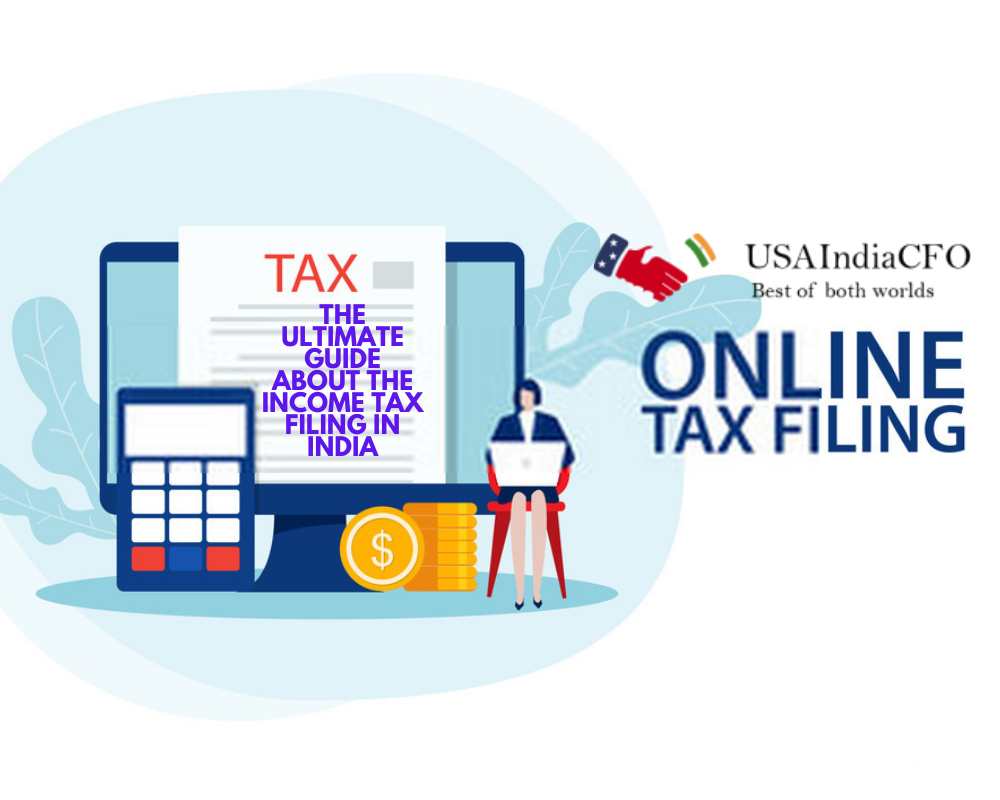 The Ultimate Guide About The Income Tax Filing In India